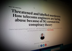 Telecoms engineers are facing abuse because of 5G COVID conspiracy theory