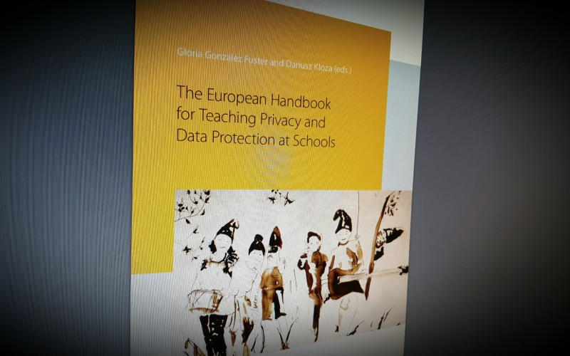 THE EUROPEAN HANDBOOK FOR TEACHING PRIVACY AND DATA PROTECTION AT SCHOOLS