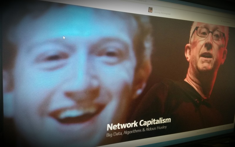 Network Capitalism Big Data, Algorithms & Aldous Huxley.
