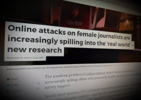 Online attacks on female journalists are increasingly spilling into the 'real world'