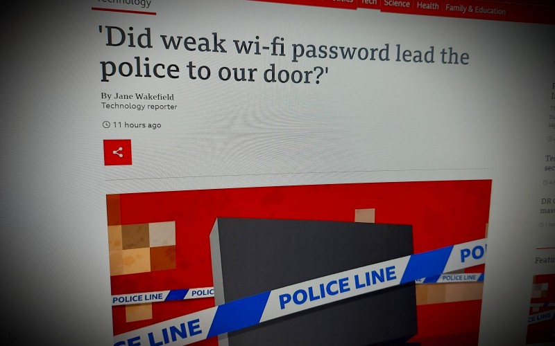 'Did weak wi-fi password lead the police to our door?'
